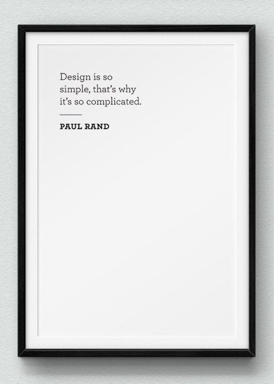 Beautifully simple minimalist  poster featuring a quote from Paul Rand on design