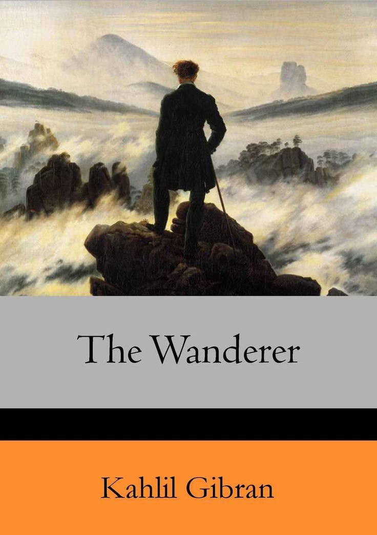 The Wanderer by Kahlil Gibran, voice of the master