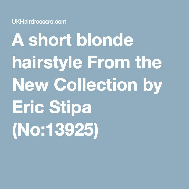 A short blonde hairstyle From the New Collection by Eric Stipa (No:13925)