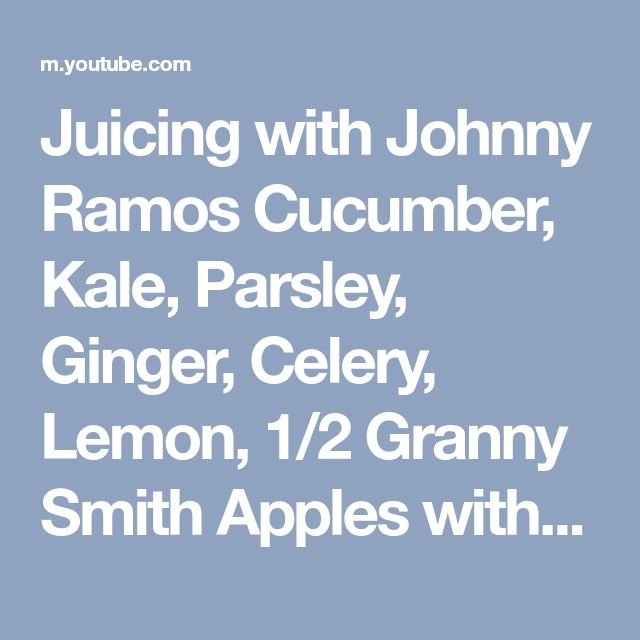 Juicing with Johnny Ramos Cucumber, Kale, Parsley, Ginger, Celery, Lemon, 1/2 Granny Smith Apples with Vert Juicer