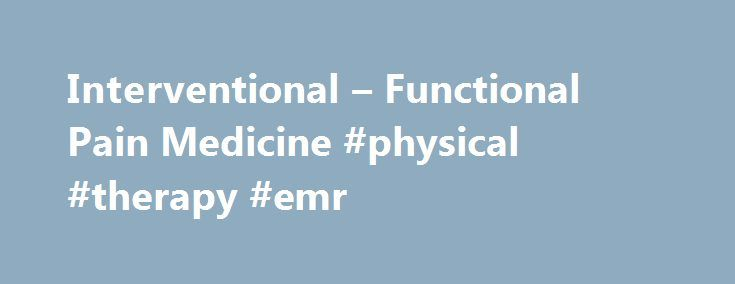Interventional – Functional Pain Medicine #physical #therapy #emr http://lesotho.remmont.com/interventional-functional-pain-medicine-physical-therapy-emr/  # Welcome to the Ramos Center From the East: I-75 Exit #201, heading West onto Bee Ridge Road. Make a right turn onto Cattlemen Road. Make first left on Maxfield Drive (entrance to Doctors Hospital complex). Make first right into the Medical Office Building adjacent to the Doctors Hospital ER. Make another immediate right, following the…
