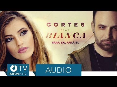 Cortes feat. Bianca - Fara ea, fara el (Official Audio) - YouTube