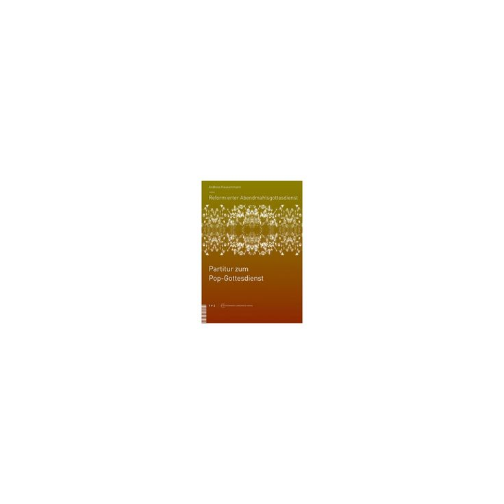 Reformierter Abendmahlsgottesdienst : Partitur Zum Pop-gottesdienst (Paperback) (Andreas Hausammann)