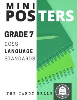"Sometimes, you need a quick and easy way to display your standards as daily objectives. These mini-posters use the exact language and examples from the Grade 7 CCSS ELA-Literacy Language standards with ""Students will be able to..."" in front."