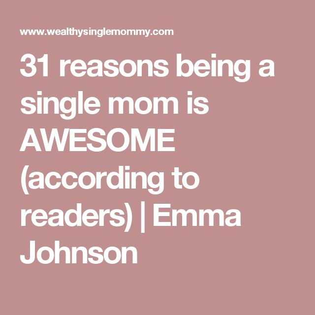 31 reasons being a single mom is AWESOME (according to readers) | Emma Johnson