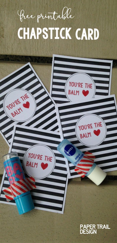 Chapstick Card Free Printable. Lip balm makes a great Valentine, teacher gift, F...