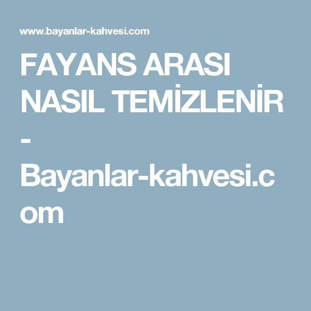 FAYANS ARASI NASIL TEMİZLENİR - Bayanlar-kahvesi.com