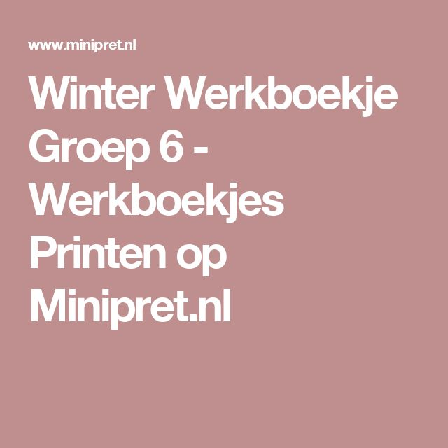 Winter Werkboekje Groep 6 - Werkboekjes Printen op Minipret.nl