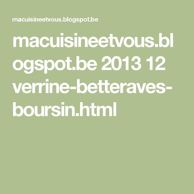 macuisineetvous.blogspot.be 2013 12 verrine-betteraves-boursin.html