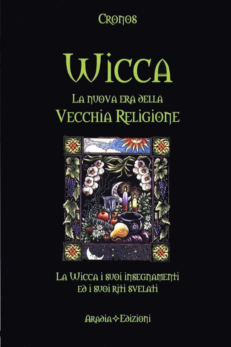 Wicca, storia, riti, magia, folklore, incantesimi, rituali, congreghe, wiccan, magick, libro delle ombre, streghe, stregoneria, esoterismo
