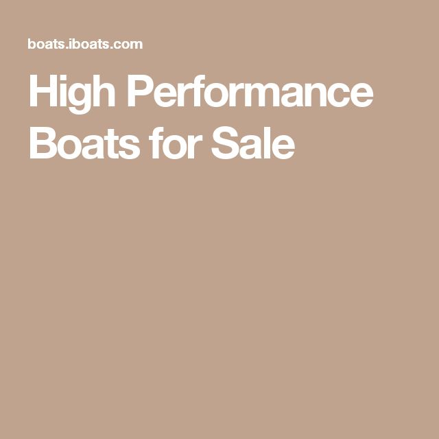 High Performance Boats for Sale