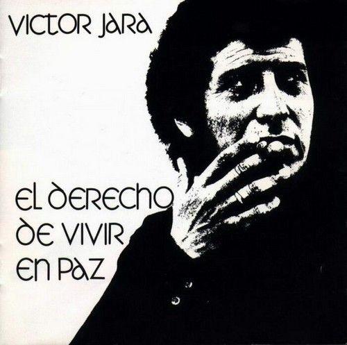 """Victor Jara, """"El derecho de vivir en Paz"""" (1971)"""