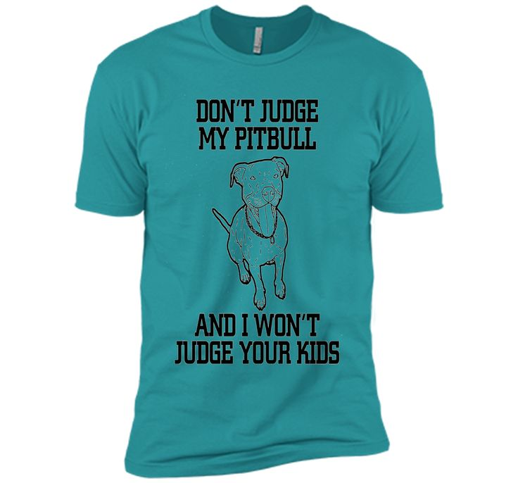 Cool Don't Judge My Pitbull Animal Owner Gifts T-Shirt