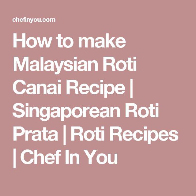 How to make Malaysian Roti Canai Recipe | Singaporean Roti Prata | Roti Recipes | Chef In You