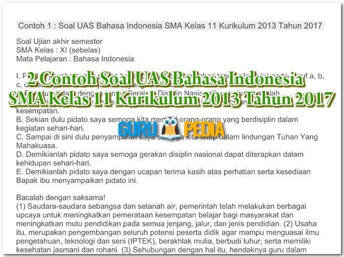 2 Contoh Soal UAS Bahasa Indonesia SMA Kelas 11 Kurikulum 2013 Tahun 2017 untuk semester 1 dan 2 ini merupakan bahan referensi buat guru yang akan membuat susunan naskah soal ulangan akhir semester