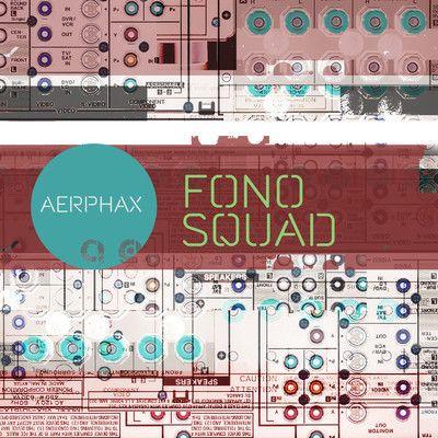 AERPHAX - Fono Squad - electro techno idm track by Aerphax - (Brian Anthony, Copenhagen - Denmark) #AERPHAX. #Brian Anthony, #Copenhagen - #Denmark. #Ambient, #IDM, #experimental, #techno