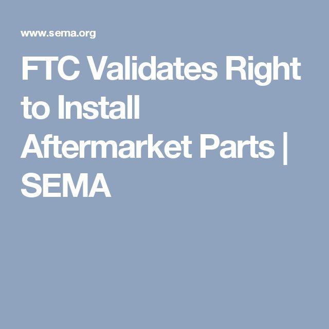FTC Validates Right to Install Aftermarket Parts | SEMA