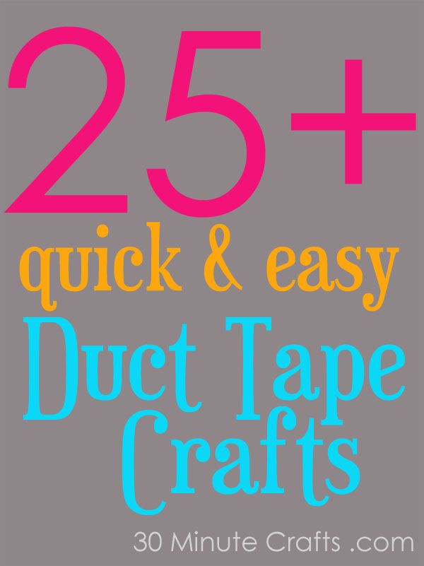 quick and easy duct tape crafts on 30 Minute Crafts website      http://30minutecrafts.com/2013/04/25-quick-and-easy-duck-tape-crafts.html
