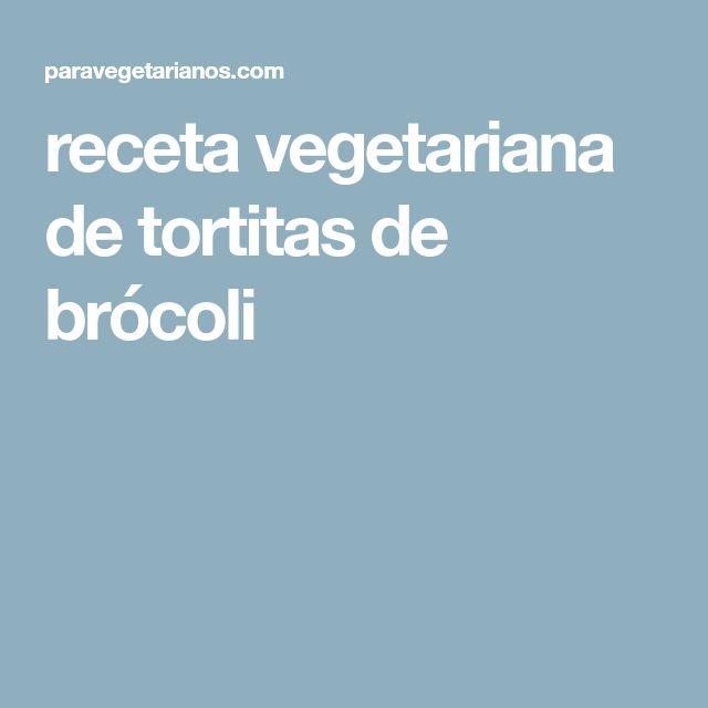 receta vegetariana de tortitas de brócoli