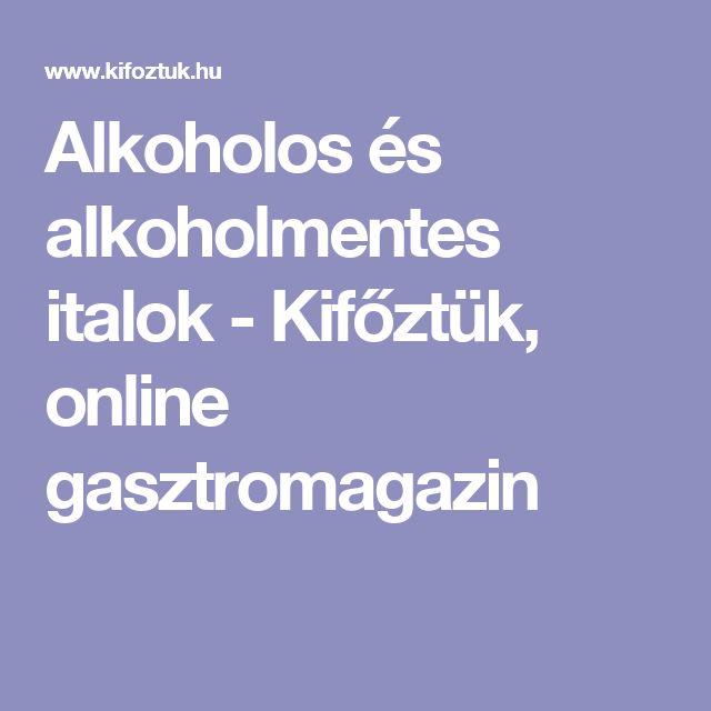 Alkoholos és alkoholmentes italok - Kifőztük, online gasztromagazin