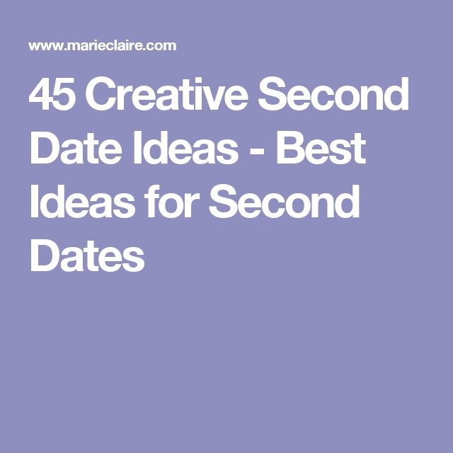 45 Creative Second Date Ideas - Best Ideas for Second Dates