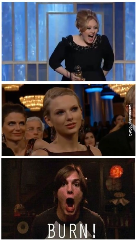 When Adele won the Golden Globe for Best Soundtrack. Hahah Taylor's face!