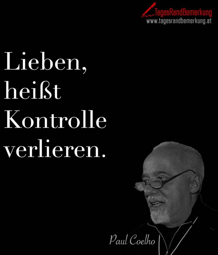 Lieben, heißt Kontrolle verlieren. - TagesRandBemerkung #Coelho #Zitat #Quote