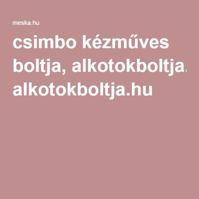 csimbo kézműves boltja, alkotokboltja.hu