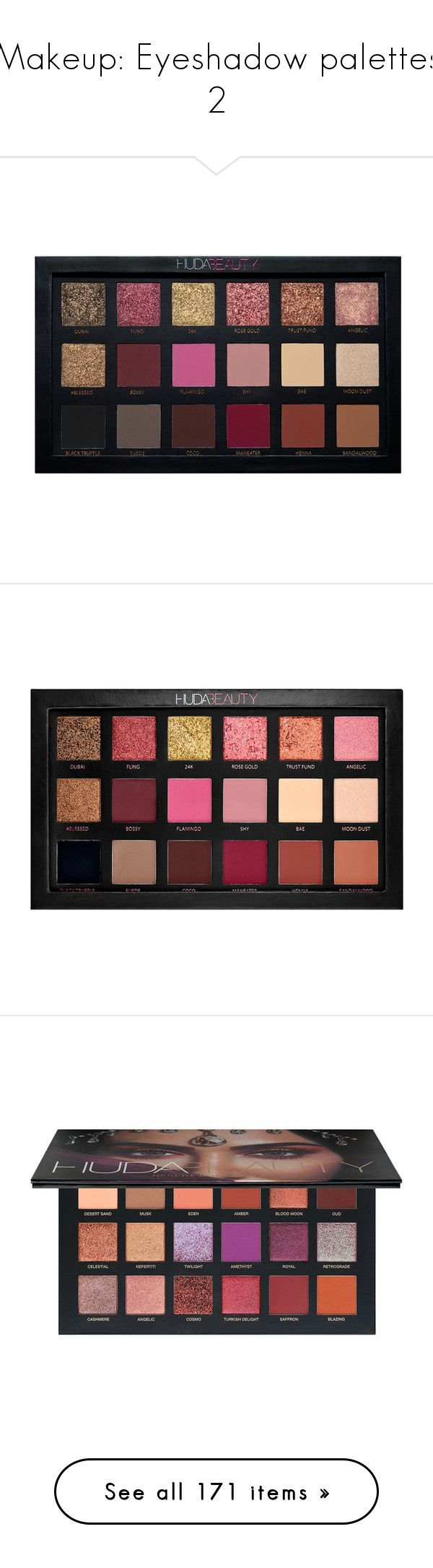 """""""Makeup: Eyeshadow palettes 2"""" by katiasitems on Polyvore featuring beauty products, makeup, eye makeup, eyeshadow, huda beauty eyeshadow, palette eyeshadow, beauty, fillers, eyes and filler"""