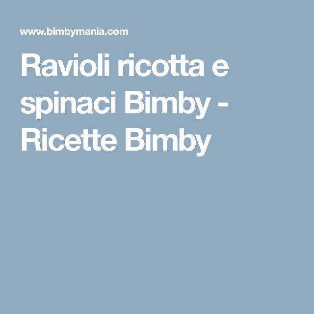 Ravioli ricotta e spinaci Bimby - Ricette Bimby