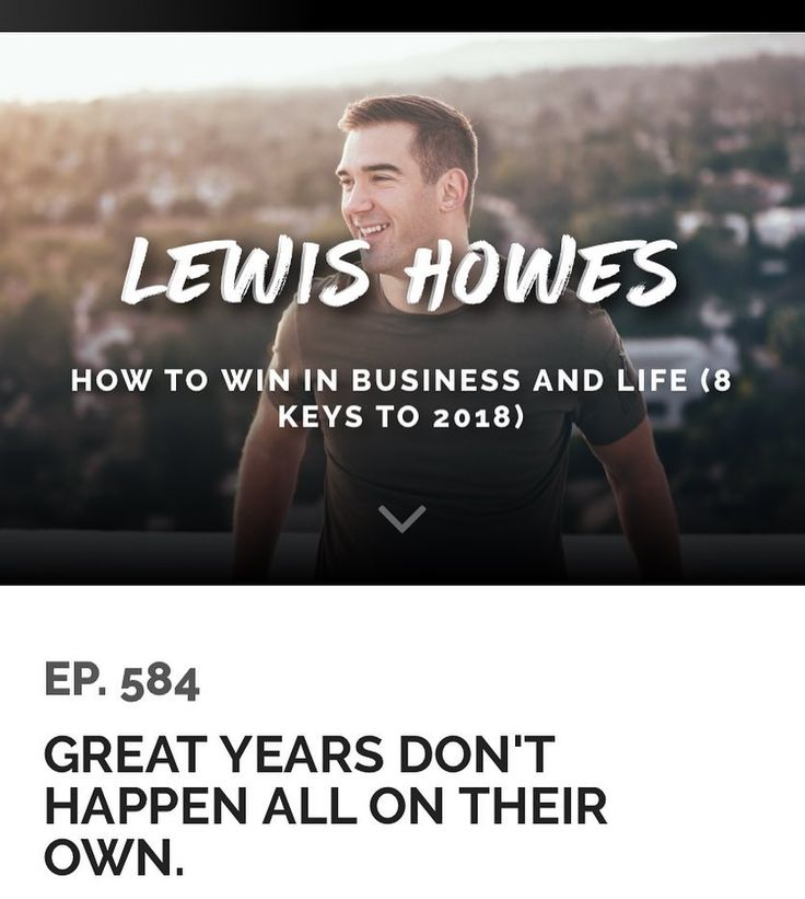 8 keys to winning at business and Life Via Lewis Howes  Lewis Howes is a former pro athlete turned  lifestyle entrepreneur. He runs a very successful  podcast and business Now it wasn't always the Case.  His podcast is great and you should listen to it.  Anyway without further do:  The 8 Keys to Winning in Business and Life 1.Health (physical  emotional)  Do something everyday that is uncomfortable for your physical or emotional health.  Build that muscle up so you can live a long time in…