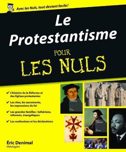Le Protestantisme Pour les Nuls par [DENIMAL, Eric]