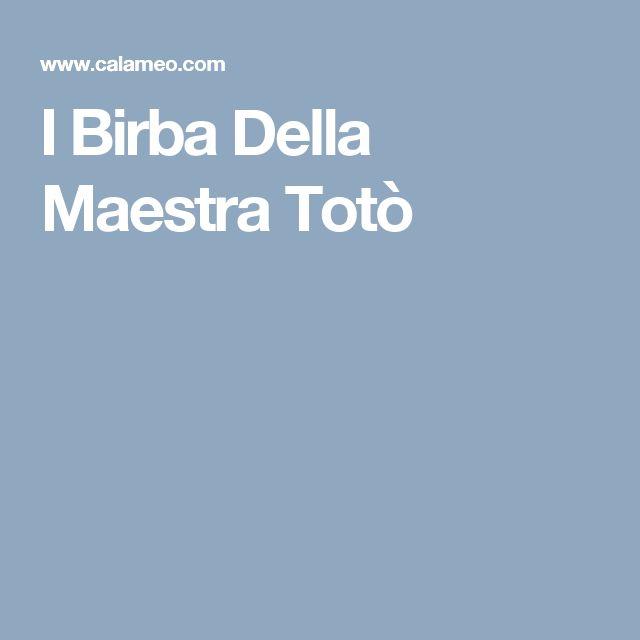I Birba Della Maestra Totò