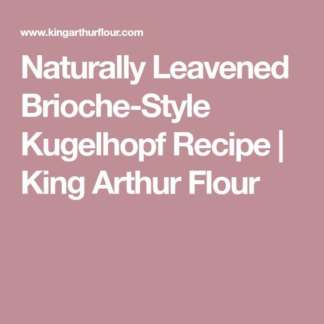 Naturally Leavened Brioche-Style Kugelhopf Recipe   King Arthur Flour