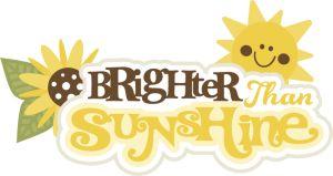 Brighter Than Sunshine SVG scrapbook title sunflower svg file sun svg file svute svg cuts free svgs