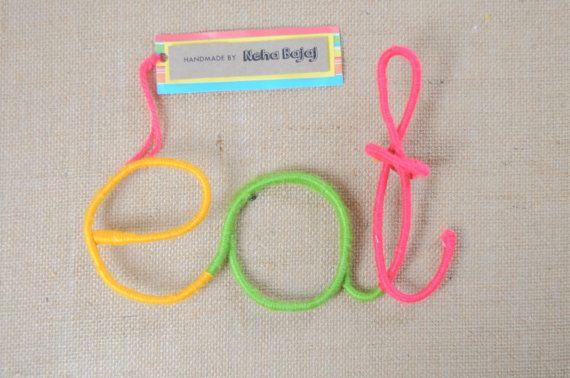 Eat  Wool Wrapped Letters by HandmadeByNehaBajaj on Etsy