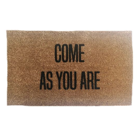 """Or don't come at all. Come as you are outdoor mat. - 18"""" x 30"""" rectangular Coir and Vinyl door mat for outdoor use - 9/16 of an inch thick - Hand painted - Handmade item - Do NOT get wet Shipping info"""