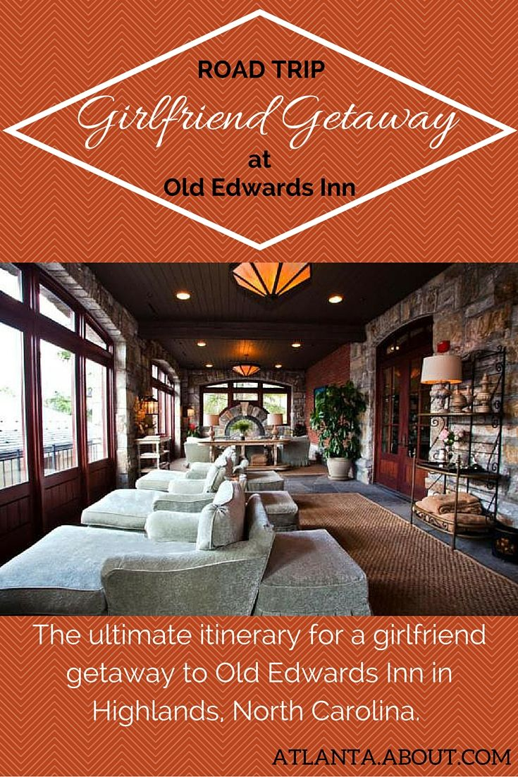 The ultimate itinerary for a girlfriend getaway to Old Edwards Inn in Highlands, North Carolina.