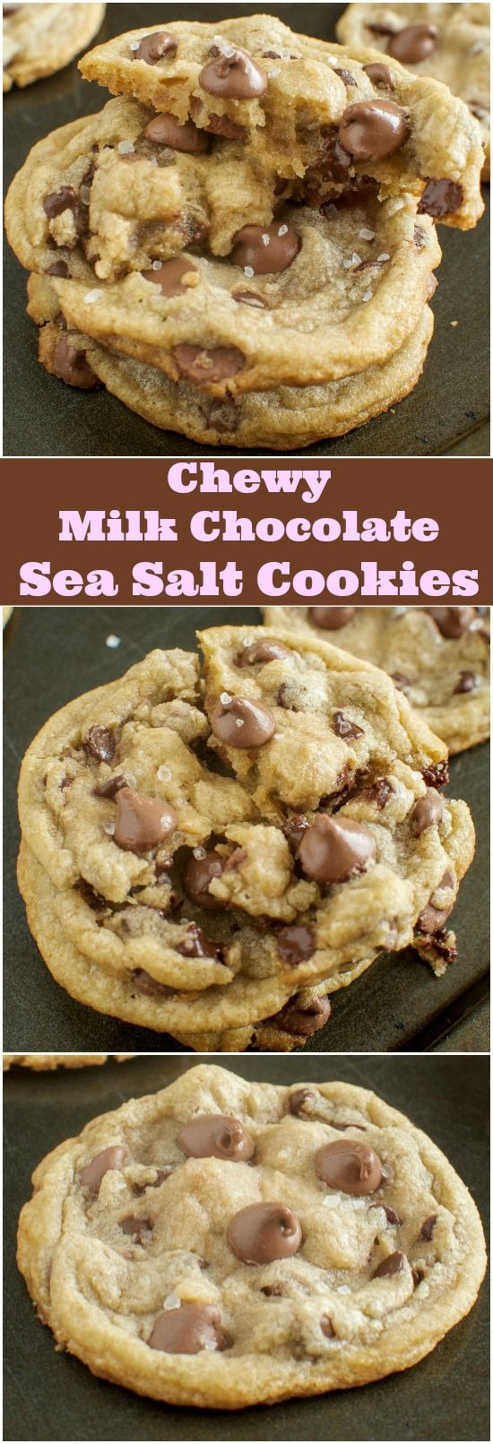 Chewy Milk Chocolate Sea Salt Cookie Recipe - These are AWESOME!!