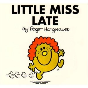 Little Miss Late by: Roger Hargreaves