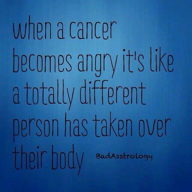 Cancer ♋ Zodiac Sign when becomes angry it's like a totally different person has taken over their body