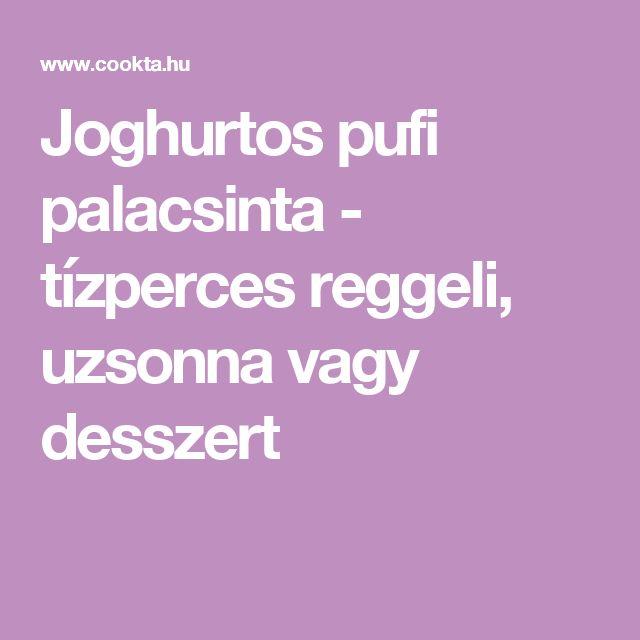 Joghurtos pufi palacsinta - tízperces reggeli, uzsonna vagy desszert