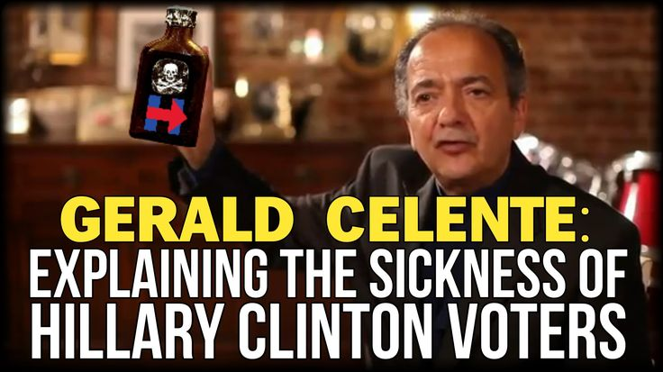 GERALD CELENTE EXPLAINS THE HORRIFYING SICKNESS INFECTING HILLARY CLINTO...