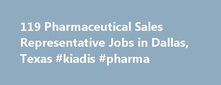 119 Pharmaceutical Sales Representative Jobs in Dallas, Texas #kiadis #pharma http://pharmacy.remmont.com/119-pharmaceutical-sales-representative-jobs-in-dallas-texas-kiadis-pharma/  #pharmaceutical companies in dallas tx # Job Search Tips The ZipRecruiter job matching algorithm analyzes millions of jobs from hundreds of job boards to instantly return the most relevant results. Here are some additional tips to help you optimize your search: Job titles are best: Searching for a specific job…