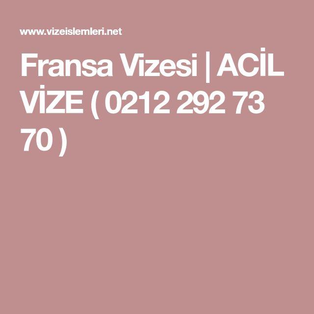 Fransa Vizesi | ACİL VİZE ( 0212 292 73 70 )