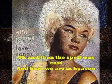 """AT LAST""  ETTA JAMES  - You played this for me at Gabor's on the jukebox and on my VM all the time"