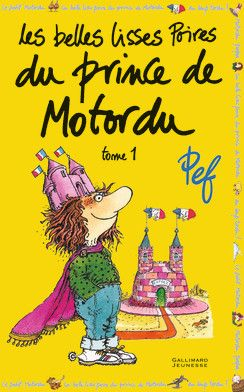 Les belles lisses poires du prince de Motordu - Albums Gallimard Jeunesse - Livres pour enfants - Gallimard Jeunesse