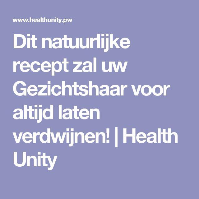 Dit natuurlijke recept zal uw Gezichtshaar voor altijd laten verdwijnen!   Health Unity