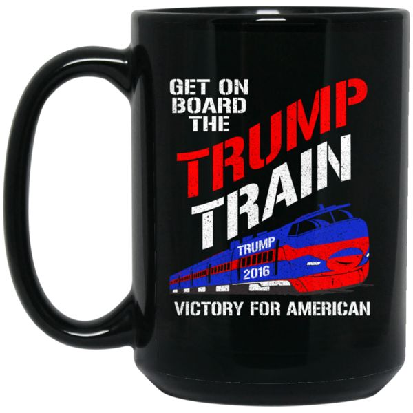 Donald Trump Mug Get On Board The Trump Train Victory For American Coffee Mug Tea Mug Donald Trump Mug Get On Board The Trump Train Victory For American Coffee