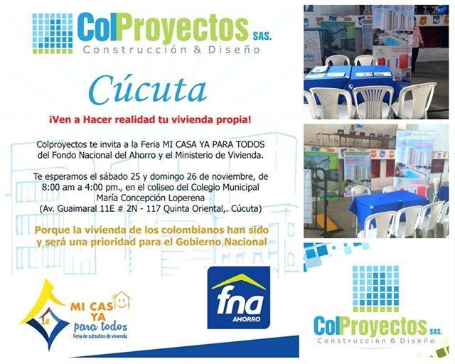 Hoy y mañana estaremos en la feria #MiCasaYa Para Todos #Cúcuta, el evento que te permitirá acceder a los los mejores proyectos de vivienda,beneficios del FNA, el Ministerio de Vivienda, Ciudad y Territorio y obtener un descuento especial de 1 millón en nuestros proyectos ¡No faltes! Visita: www.colproyectos.com Telefonos: 5755151 - 3182543315